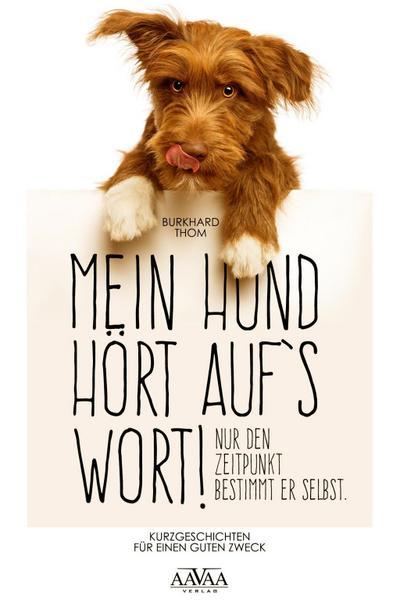 Mein hund hört auf's Wort!