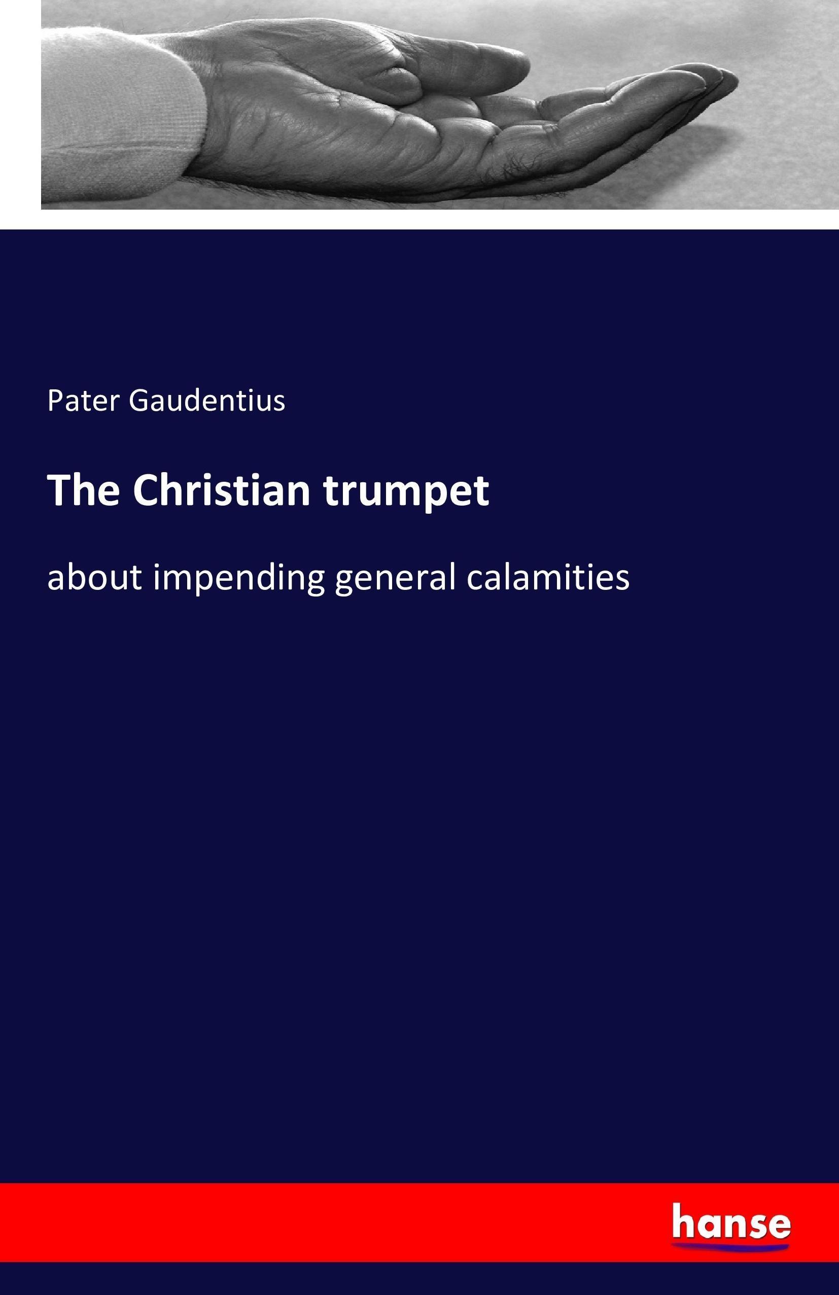 The Christian trumpet - Pater Gaudentius -  9783741156298
