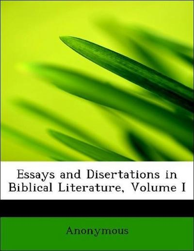 Essays and Disertations in Biblical Literature, Volume I