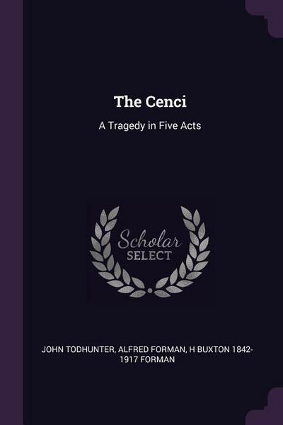 The Cenci: A Tragedy in Five Acts