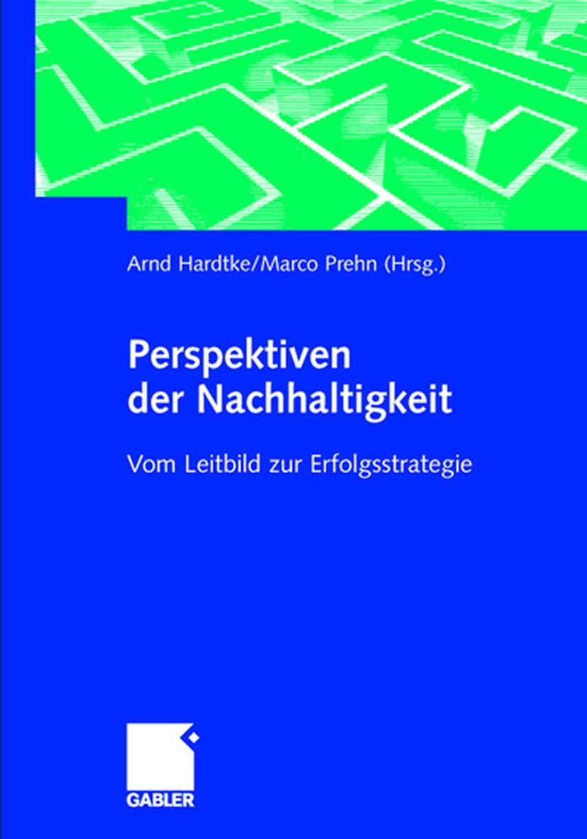 Perspektiven der Nachhaltigkeit ~ Arnd Hardtke ~  9783409117159