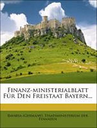 Finanz-ministerialblatt Für Den Freistaat Bayern...