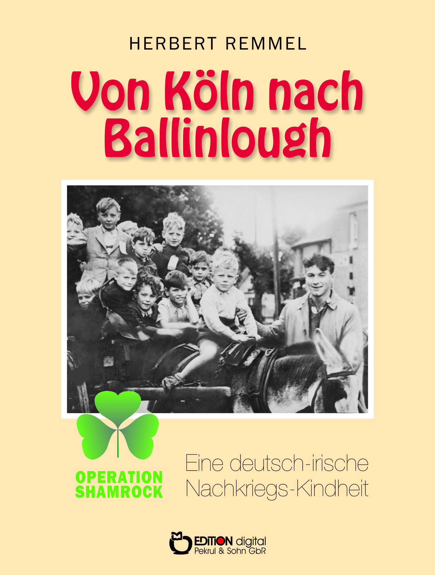 Herbert Remmel ~ Von Köln nach Ballinlough 9783956557064