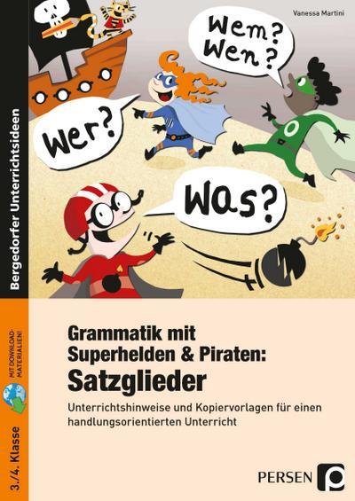 Grammatik mit Superhelden & Piraten: Satzglieder