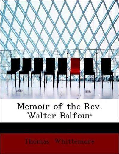 Memoir of the Rev. Walter Balfour