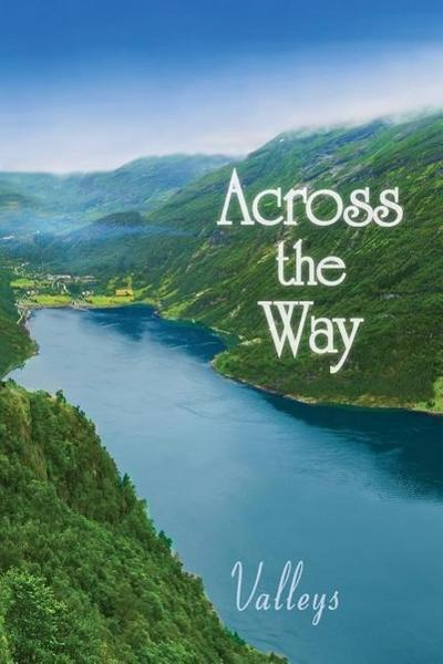 Across the Way: Valleys Revised