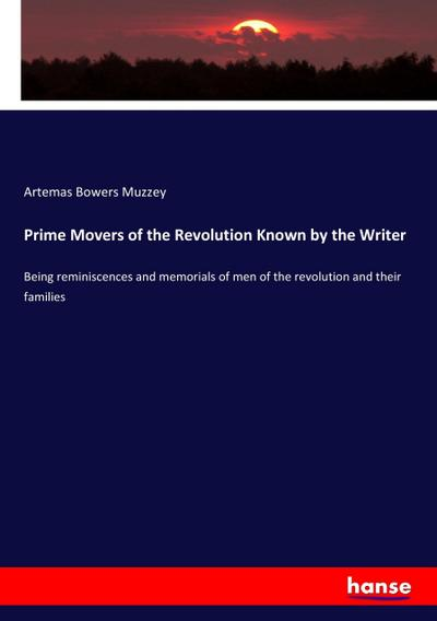 Prime Movers of the Revolution Known by the Writer