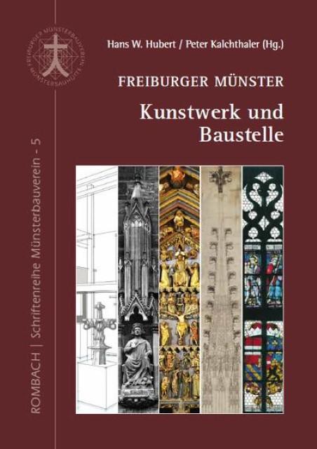 Freiburger Münster - Kunstwerk und Baustelle Hans W. Hubert
