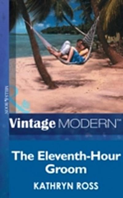 Eleventh-Hour Groom (Mills & Boon Modern)