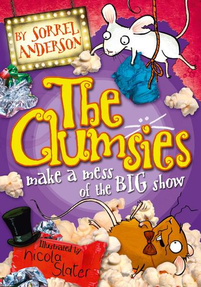 The Clumsies make a Mess of the Big Show (The Clumsies, Book 3)