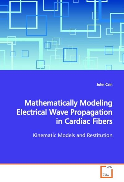Mathematically Modeling Electrical Wave Propagationin Cardiac Fibers