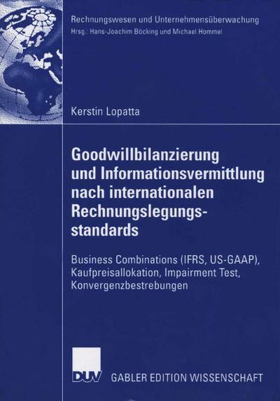 Goodwillbilanzierung und Informationsvermittlung nach internationalen Rechnungslegungsstandards