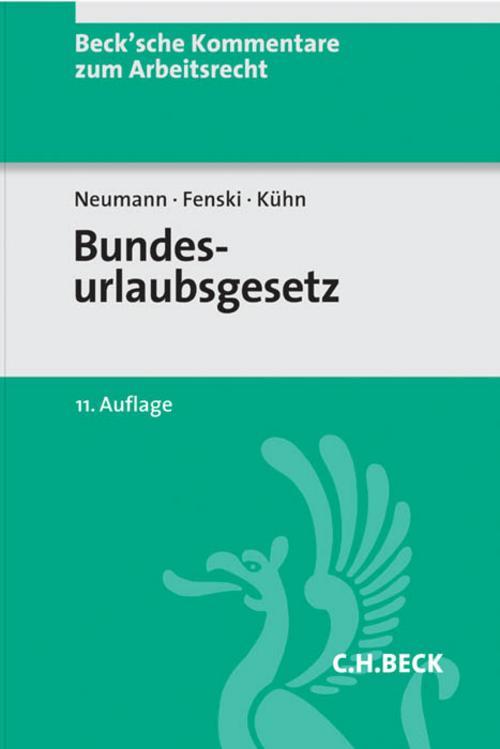 Bundesurlaubsgesetz - Dirk Neumann -  9783406666827