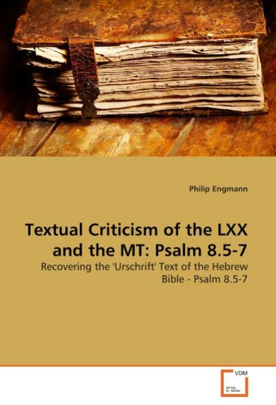 Textual Criticism of the LXX and the MT: Psalm 8.5-7