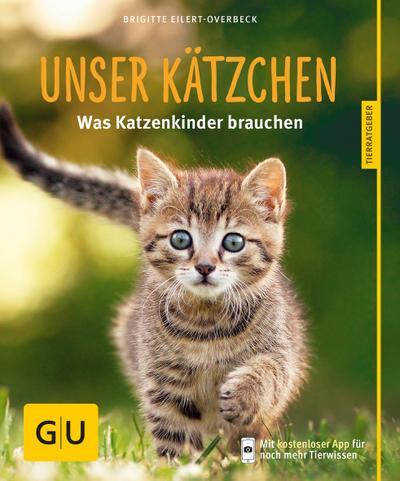 Unser Kätzchen; Was Katzenkinder brauchen; GU Haus & Garten Tier-Ratgeber; Deutsch