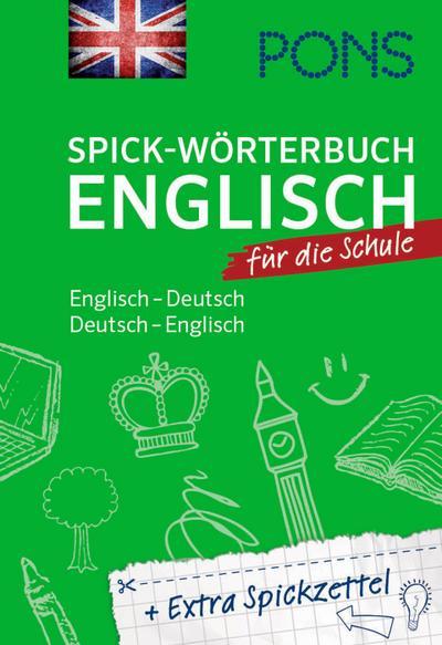 PONS Spick-Wörterbuch Englisch für die Schule: Englisch-Deutsch / Deutsch-Englisch. Plus Extra Spickzettel.