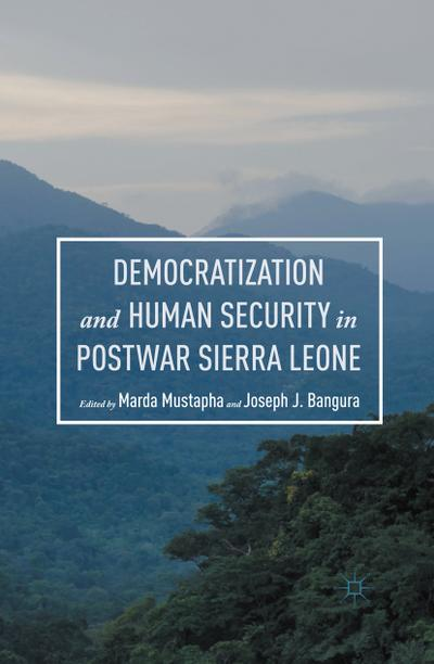 Democratization and Human Security in Postwar Sierra Leone