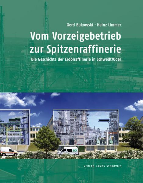 Vom Vorzeigebetrieb zur Spitzenraffinerie | Gerd Bukowski |  9783899232820