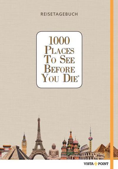 1000 Places To See Before You Die - Reisetagebuch