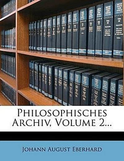 Philosophisches Archiv, II. Bandes I. Stueck