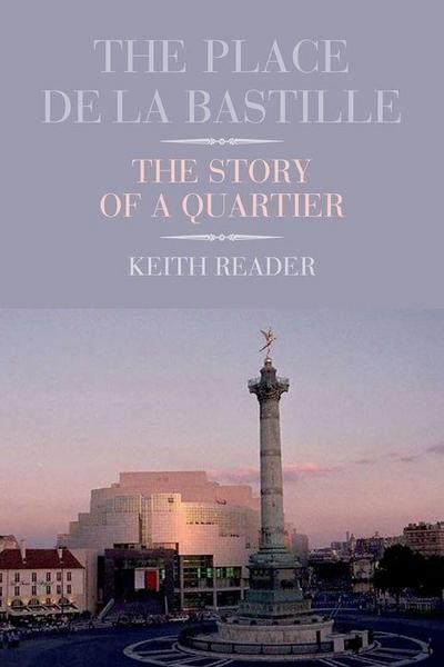 The Place de La Bastille: The Story of a Quartier