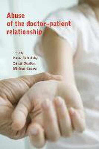 Abuse of the Doctor-Patient Relationship