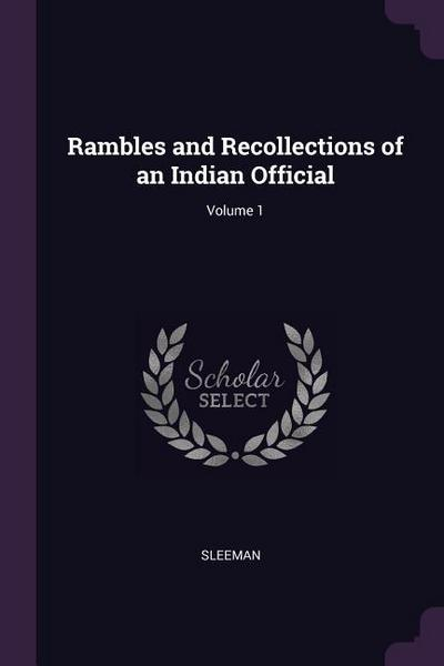Rambles and Recollections of an Indian Official; Volume 1