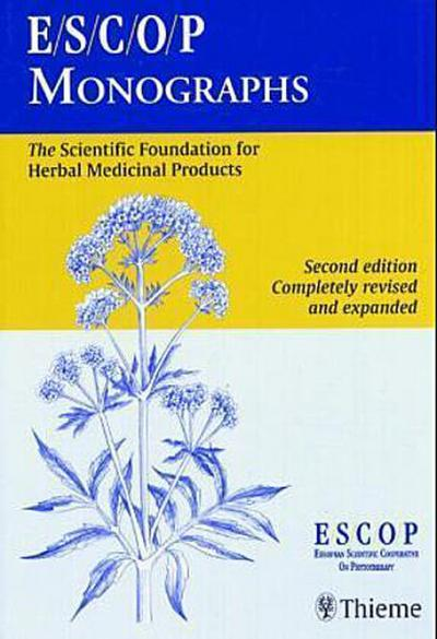 ESCOP Monographs - The Scientific Foundation of Herbal Medicinal Products