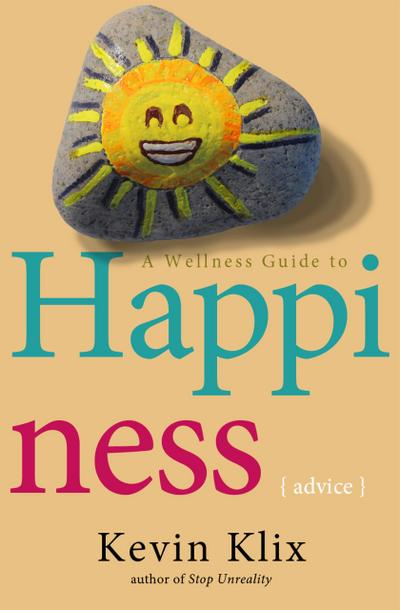 A Wellness Guide to Happiness: Advice