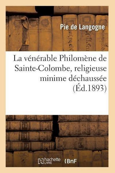 La Vénérable Philomène de Sainte-Colombe, Religieuse Minime Déchaussée (Éd.1893)
