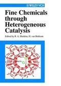 Fine Chemicals through Heterogeneous Catalysis - R. A. Sheldon