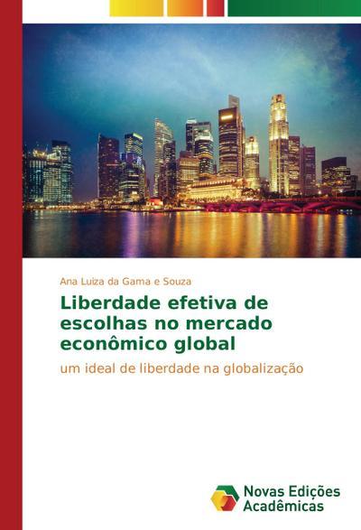 Liberdade efetiva de escolhas no mercado econômico global