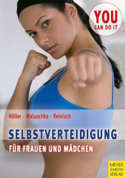Selbstverteidigung für Frauen und Mädchen (You can do it)