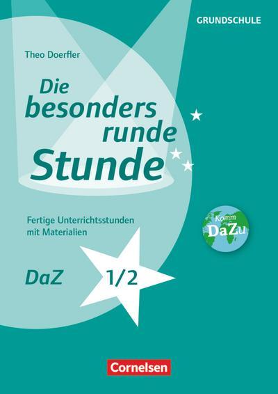 Die besonders runde Stunde - Grundschule. DaZ- Klasse 1/2