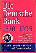 Deutsche Bank 1870-1995. 125 Jahre Deutsche Wirtschafts- und Finanzgeschichte.