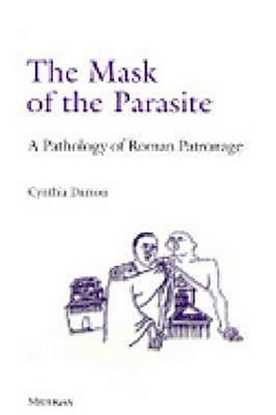 The Mask of the Parasite: A Pathology of Roman Patronage