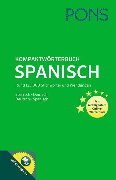 PONS Kompaktwörterbuch Spanisch: Spanisch - Deutsch / Deutsch - Spanisch. Mit 135.000 Stichwörtern & Wendungen. Mit intelligentem Online-Wörterbuch.