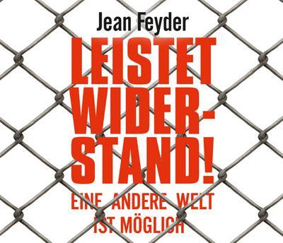 Leistet Widerstand!: Eine andere Welt ist möglich - ABOD Verlag - Audio CD, Deutsch, Jean Feyder, Eine andere Welt ist möglich, Eine andere Welt ist möglich