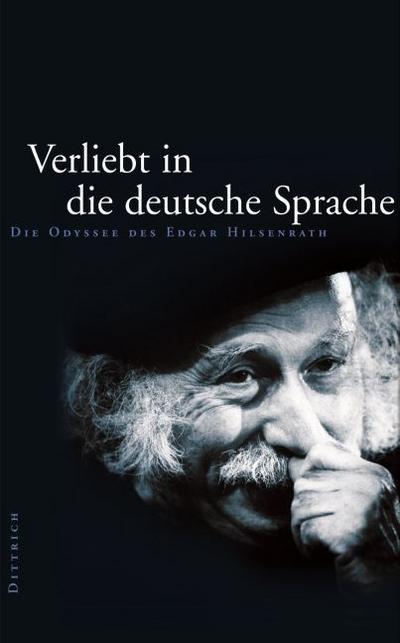 Verliebt in die deutsche Sprache. Die Odyssee des Edgar Hilsenrath