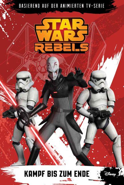STAR WARS Rebels (zur TV-Serie) 04 - Kampf bis zum Ende | M ... 9783833231612