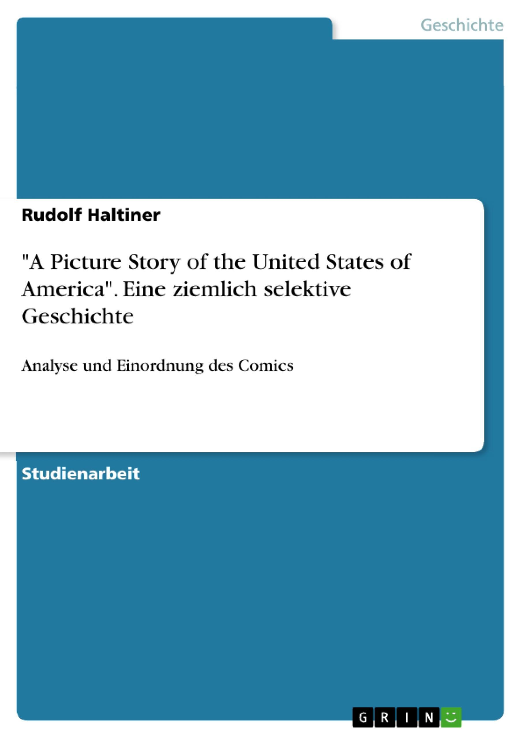 """""A Picture Story of the United States of America"""". Eine ziemlich selektiv ..."