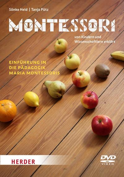 Montessori - Von Kindern und Wissenschaftlern erklärt
