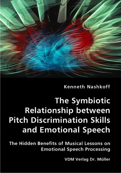 The Symbiotic Relationship between Pitch Discrimination Skills and Emotional Speech: The Hidden Benefits of Musical Lessons on Emotional Speech Processing
