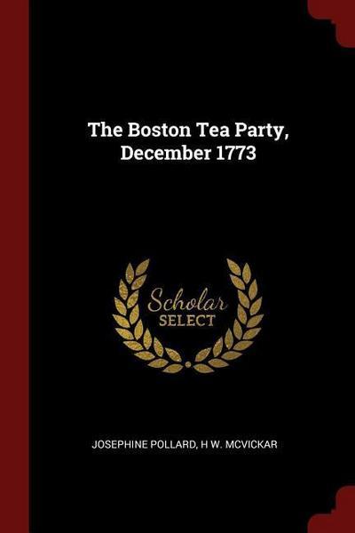 The Boston Tea Party, December 1773