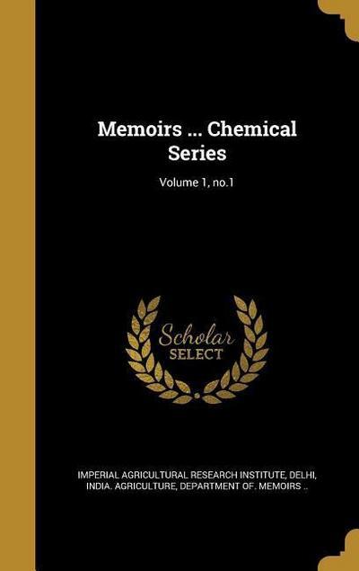 MEMOIRS CHEMICAL SERIES V01 NO