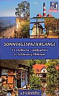 Sonntagsspaziergänge - 33 idyllische Landpartien in Schleswig-Holstein