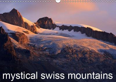 Mystical Swiss Mountains (Wall Calendar 2019 DIN A3 Landscape)