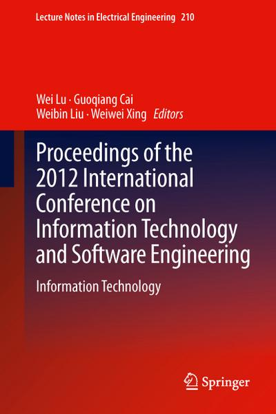 Proceedings of the 2012 International Conference on Information Technology and Software Engineering