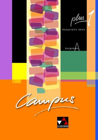 Campus A / Gesamtkurs Latein: Campus A / Campus A plus 1: Gesamtkurs Latein / Kooperativ üben. Zu den Lektionen 1-15
