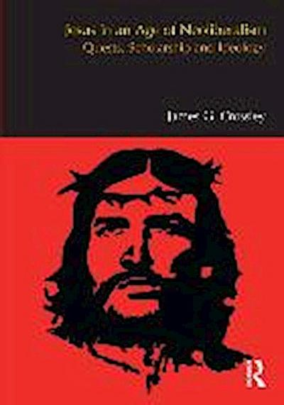 Jesus in an Age of Neoliberalism: Quests, Scholarship and Ideology